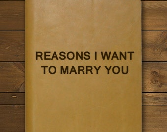Reasons I Want To Marry You   Tan Journal