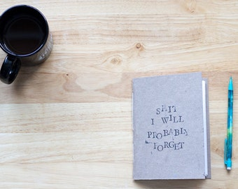 Mature Humor, S*** I will Probably Forget NSFW Adult Humor blank notebook, medium blank journal, recycled hand stamped sarcastic funny book