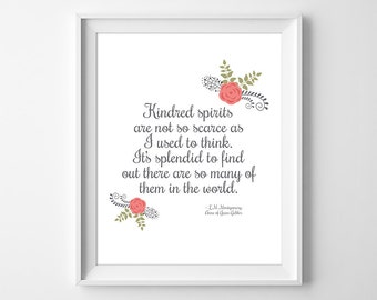 Anne of Green Gables, Anne Shirley Quote, Anne of Green Gables Print, L.M. Montgomery Quote, Friend Quote, Friend Gift, Instant Download
