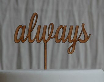 always Cake Topper Rustic Wooden Finish, Wedding, Anniversary, Engagment