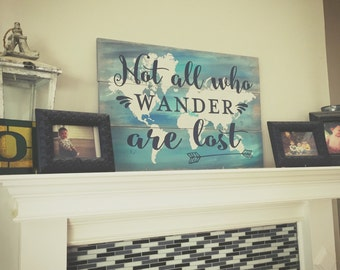 Not All Who Wander Are Lost Sign, Pallet Sign, World Map Wood Sign