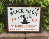 Halloween, Black Magic, Witches Academy, Witch, Sign, Signs, Primitive, Rustic, Black Cat, Holiday, Spells, Doom, Holiday