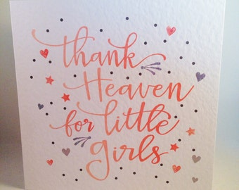 New Baby Girl Card - Thank Heaven for Little Girls
