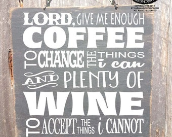 lord give me coffee, coffee sign, coffee decor, coffee wall art, coffee wall decor, lord give me wine, wine sign, wine decor, 173/212