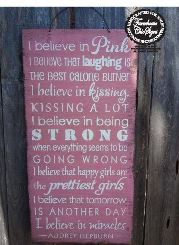 Pink sing, believe in pink, women's decor, gift for woman, audrey hepburn, hepburn quote, I Believe In Pink Sign, 152