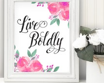 Quote printable, Me Before You, JoJo Moyes, Live Boldly - INSTANT DOWNLOAD - 8x10, 5x7, 4x6