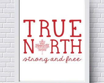 Canada Print - True North Strong and Free, Canadian Flag Print, Canadiana Art, Canadian Poster, Gift for Canadian,Maple Leaf Design,O Canada