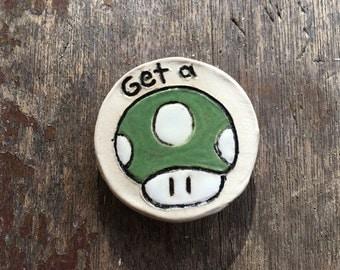 Mario 1 Up Get a Life Ceramic Magnet