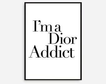 "Motivational Print ""I'm a Dior Addict"" Typography Quote Home Decor Motivational Poster Scandinavian Design Wall Art,Poster"