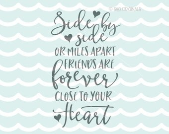 Friends SVG Vector File. Cricut Explore & more! Cut or Print. Side By Side Or Miles Apart Forever Friends Love Heart Friends Quote SVG
