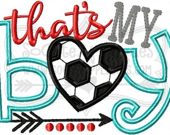 Embroidery design 5x7 6x10 That's my Boy Soccer mom, soccer sis Embroidery sayings, socuteappliques, soccer embroidery, soccer applique