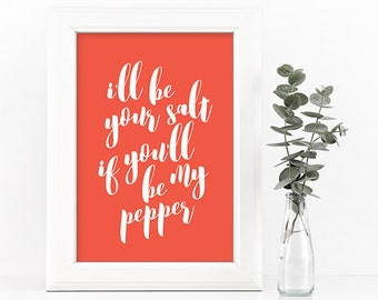Valentines Gift - I'll Be Your Salt - If You'll Be My Pepper - Home Kitchen Decor - Printable Valentines Instant Download -  Foodie Gift