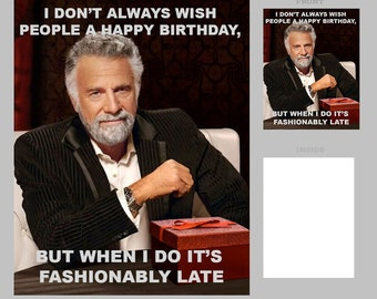 """Fashionably Late Birthday Card - Meme Style Card - 4 x 5"""" Card With Envelope - Humerous Birthday Card"""