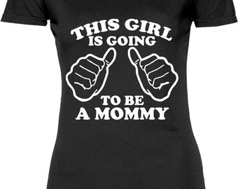 Funny This Girl Is Going To Be A Mommy Tshirt Gift T-shirt Tee Shirt Womens Mother Christmas Pregnant Maternity Family Mom T-shirt Tee Shirt