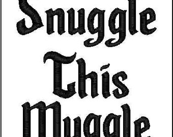 Snuggle this muggle embroidery design 4x4