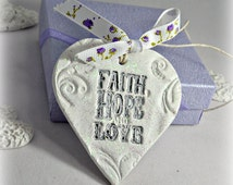 Faith hope love religious gift, Inspirational quote hanging heart decoration ~ Baptism, Confirmation, 1st Holy Communion present