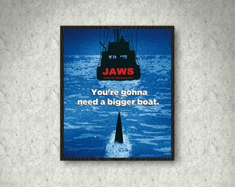 Jaws Movie Poster Print, Jaws Poster, Home Decor, Print Art Poster, Gift, You're gonna need a bigger boat