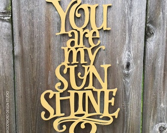 You Are My Sunshine | Laser Cut Lettering | Wooden Decor Sign | Wooden Quote | Nursery Decor | Nursery Wall Art | Nursery Song