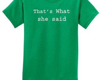 That's What She Said Kids Shirt SHESAID-PC61Y