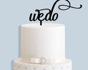 We Do Wedding Cake Topper