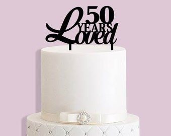 50 Years Loved Cake Topper (any age)