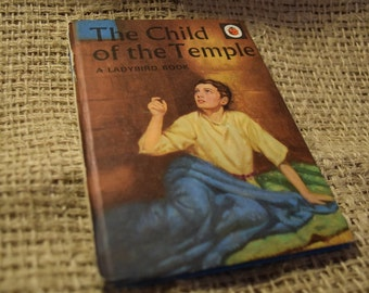 The Child of the Temple. A Ladybird Book from the Religious Stories Series 522.