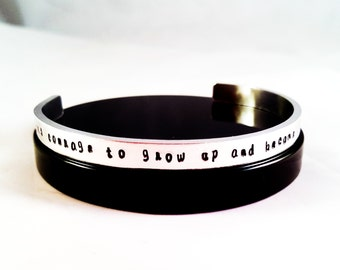 Quote Cuff Bracelet, It takes courage to grow up and become who you really are handstamped cuff bracelet, gift for friend