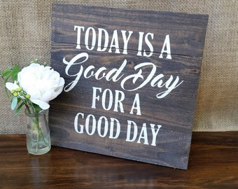 """Shop """"today is a good day for a good day"""" in Home Décor"""