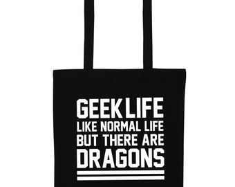Geek life like normal life but there are dragons tote bag gift nerd dork fantasy book read reading reader tumblr instagram gift hipster 388