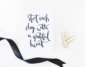 "Start Each Day With A Grateful Heart / Art Print / Gallery Wall / 8"" x 10"" / Handwritten / Black and White / Wall Art / Minimal"