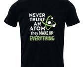 Never Trust An Atom They Make Up Everything, Funny Kids Shirt, Funny Boys Clothing, Funny Tshirt, Kids Toddler Outfit