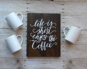 Rustic coffee sign, coffee bar sign, wood coffee sign, Life is short, Enjoy the coffee