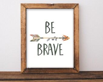 Be Brave printable art, Tribal printable quote, Tribal Nursery wall art, Nursery Art, Arrow art, arrow decor, tribal decor