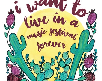 I Want To Live In A Music Festival Forever Art Print