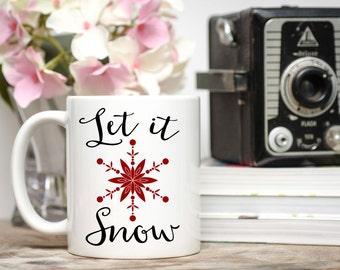 Let It Snow Mug / Christmas Mug / Winter Mug / Snowflake Mug / 11 or 15 oz Mug