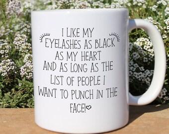 Coffee Mug | Eyelashes Mug | Funny Coffee Mug | Cute Coffee Mug for Friend | Bestie Birthday Gift | Black like my heart mug