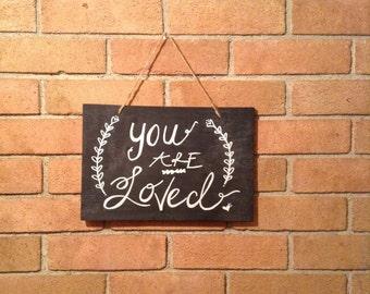 "Handmade/Handwritten ""You Are Loved"" Chalkboard Sign"