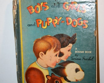 1948 Boys And Girls And Puppy-Dogs//A Bonnie Book By Tamara Frankel//Illustrated By Simon Frankel//Vintage Childrens Book