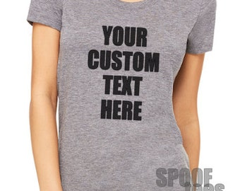 Customize your own shirt! Pick your text T-shirt Super Soft Moisture Wicking in Heather Grey printed in Black