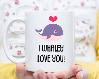 I Whaley Love You Coffee Mug, Whale Coffee Cup, Whale Mug, Unique Coffee Cup, Coffee Mug Gift, Punny Mug, Animal Pun Mug, Animal Pun Cup