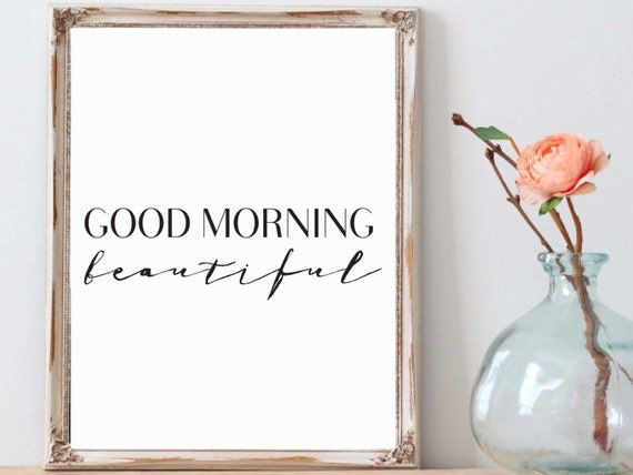Good Morning Beautiful Wall Art : Good morning beautiful poster instant download wall art