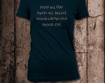 Sleep all day. Party All Night. Never Grow old. Never Die. | Women's tee | Inspired by The Lost Boys