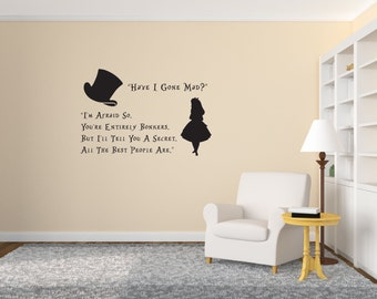 "Alice in Wonderland - Mad Hatter and Alice Quote ""Have I Gone Mad? I'm Afraid so. You're entirely bonkers."" Indoor Wall Art Vinyl Decal"