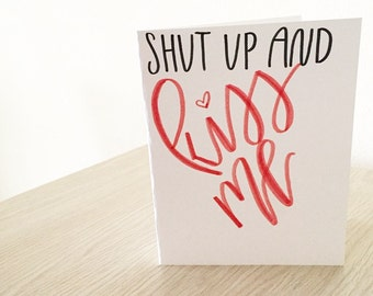 Shut up and kiss me Valentine's Day card
