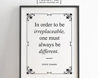 "Coco Chanel - ""In order to be irreplaceable, one must always be different."" Elegant Inspirational Quote // INSTANT DOWNLOAD Print"