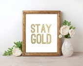 Stay Gold - Gold Foil Print FREE US SHIPPING