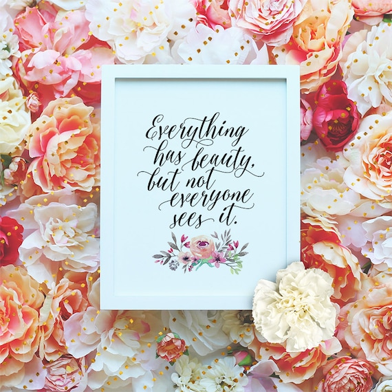 """Everything has beauty - 8x10"""" Printable Wall Art - Floral printable, Motivation Print, Printable Typography Print - Instant Download"""