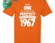 49 Year Old Birthday Shirt No One is Perfect Except Those Born in 1967 Birthday Shirt 49th Birthday Celebration T-Shirt Birthday Gift