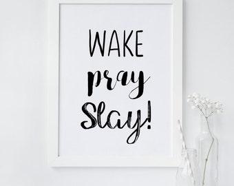 Wake Pray Slay wall art print, Slay printable wall art, Slay wall decor, Slay Typography, Beyonce Inspired Wall art, Black white Minimalist