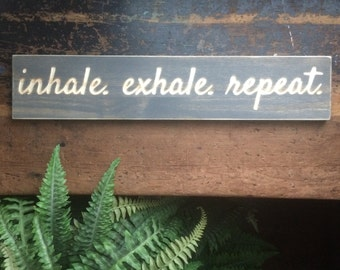 INHALE EXHALE REPEAT sign,relax, breathe,home decor,carved wood sign,wooden sign,wood wall art,stained wood,cnc machine